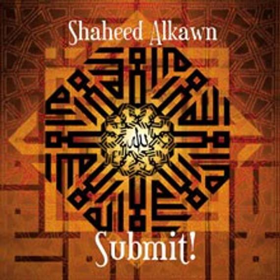 Shaheed Alkawn:Submit! [CD]