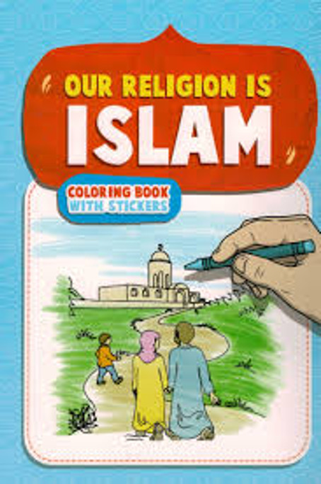 Our Religion is Islam - Coloring Book