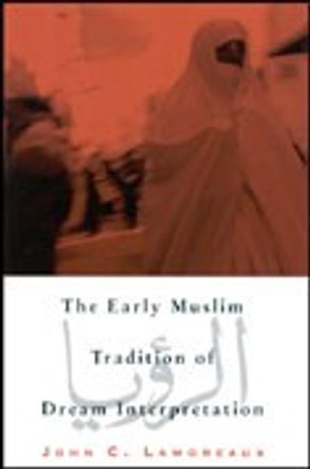 Early Muslim Tradition of Dream Interpretation, The