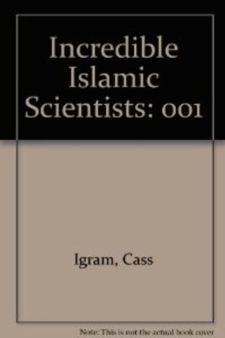 Incredible Islamic Scientists V1