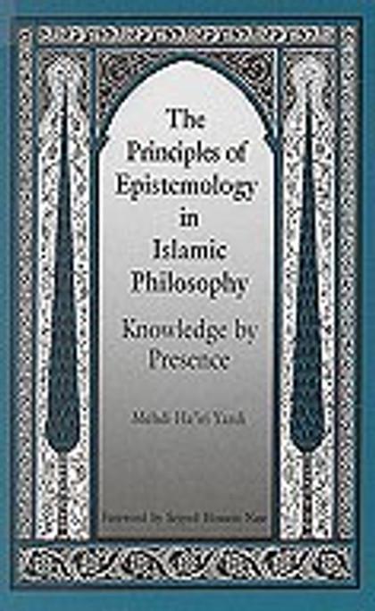 Principles of Epistemology in Islamic Philosophy, The