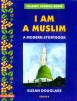 I Am A Muslim - A Modern Storybook