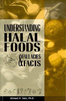 Understanding Halal Foods Fallacies and Facts