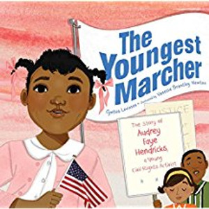 Youngest Marcher: The Story of Audrey Faye Hendricks, a Young Civil Rights Activist