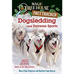 Dogsledding and Extreme Sports: A Nonfiction Companion to Magic Tree House #26: Balto of the Blue Dawn