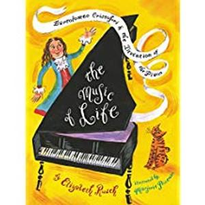 Music of Life: Bartolomeo Cristofori & the Invention of the Piano