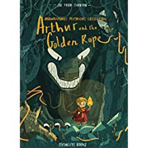 Arthur and the Golden Rope: Brownstone's Mythical Collection Book One