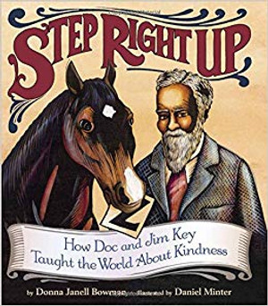 Step Right Up: How Doc and Jim Key Taught the World about Kindness