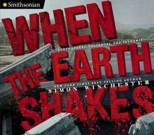 When the Earth Shakes: Earthquakes, Volcanoes and Tsunamis