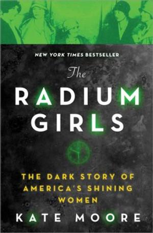 Radium Girls: Dark Story of America's Shining Women