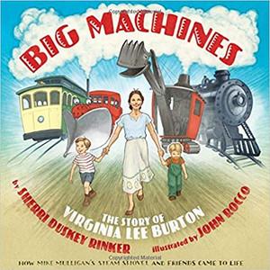 Big Machines: The Story of Virginia Lee Burton