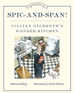 Spic-and-Span!: Lillian Gilbreth's Wonder Kitchen