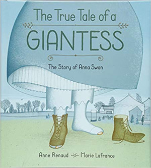 True Tale of a Giantess: The Story of Anna Swan