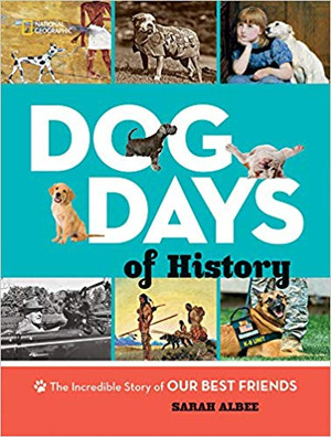 Dog Days of History: The Incredible Story of Our Best Friends