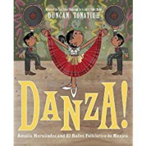 Danza!: Amalia Hernandez and El Ballet Folklorico de Mexico