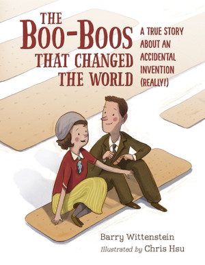 Boo-boos that Changed the World: A True Story about an Accidental Invention (Really!)