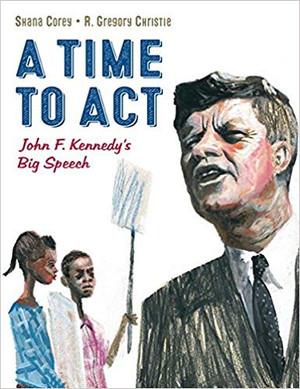 Time to Act: John F. Kennedy's Big Speech