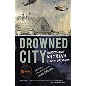 Drowned City: Hurricane Katrina & New Orleans