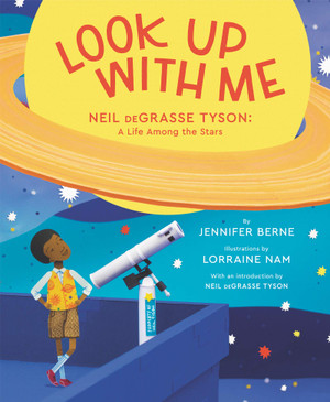 Look Up with Me, Neil deGrasse Tyson: A Life Among the Stars