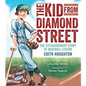Kid from Diamond Street: The Extraordinary Story of Baseball Legend Edith Houghton