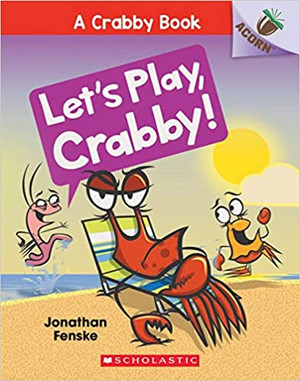 Let's Play, Crabby!: Acorn Book