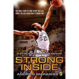 Strong Inside: The True Story of How Perry Wallace Broke College Basketball's Color Line