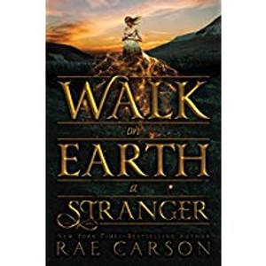 Walk on Earth a Stranger (Gold Seer Trilogy)