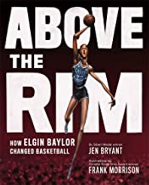 Above the Rim :How Elgin Baylor Changed Basketball