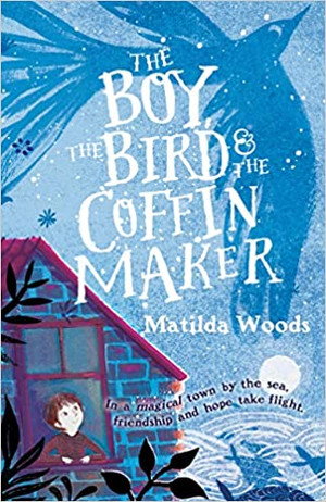 Boy, the Bird & the Coffin Maker