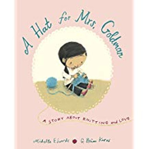 Hat for Mrs. Goldman: A Story About Knitting and Love
