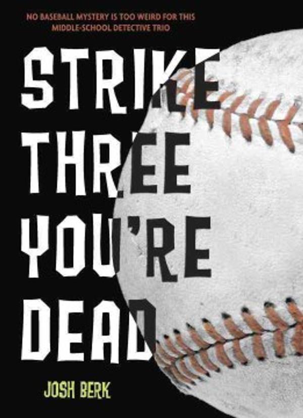 Strike Three, You're Dead