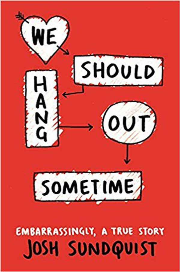 We Should Hang Out Sometime:Embarrassingly, a True Story