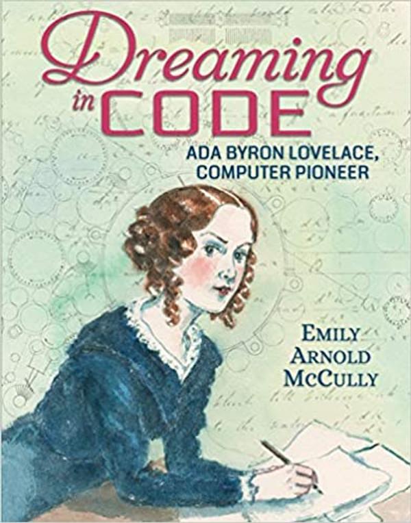 Dreaming in Code, Ada Byron Lovelace, Computer Pioneer