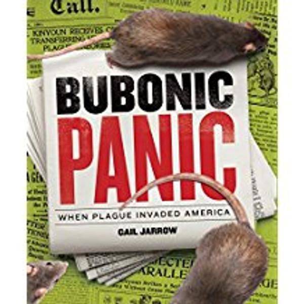 Bubonic Panic: When Plague Invaded America