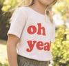 Oh Yeah! Tee Blush