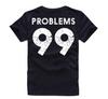 99 Promblems Tee