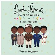 Little Legends Exceptional Men In History