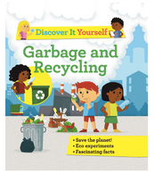 Discover It Yourself: Garbage & Recycling