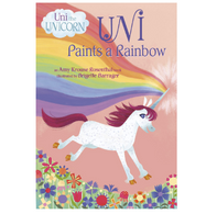 Uni The Unicorn: Paints A Rainbow