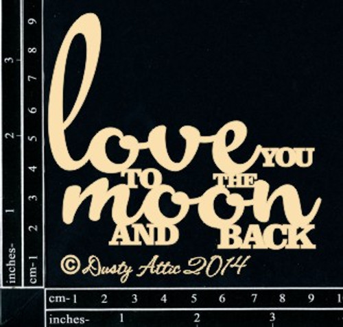 Dusty Attic Love You to the Moon Chipboard