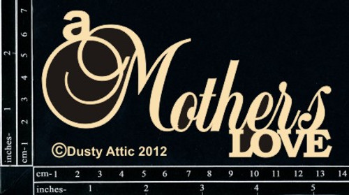 Dusty Attic A Mothers Love Chipboard