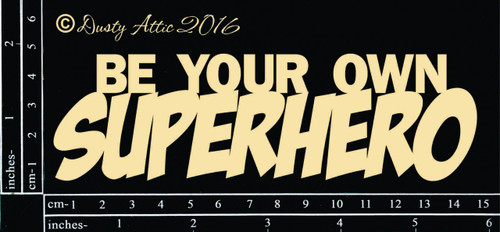 Dusty Attic Be Your Own Superhero Chipboard