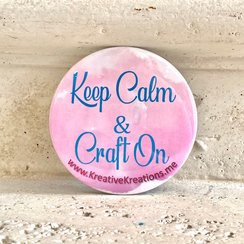 """""""Keep Calm & Craft On"""" Pin-Back Button"""