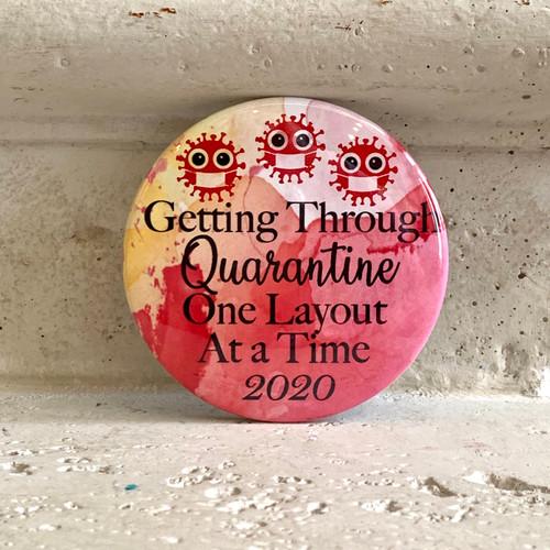 """Getting Through Quarantine"" Pin-Back Button"