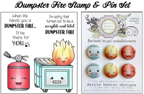 Darcie's Heart & Home Bundle Dumpster Fire  Clear Stamp and Tin Pin Set