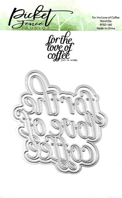Picket Fence Studios For the Love of Coffee Word Die