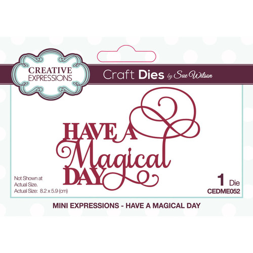 Creative Expressions Mini Expressions - Have A Magical Day