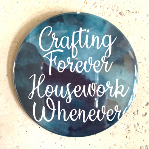 """""""Crafting Forever"""" Pin-Back Button"""