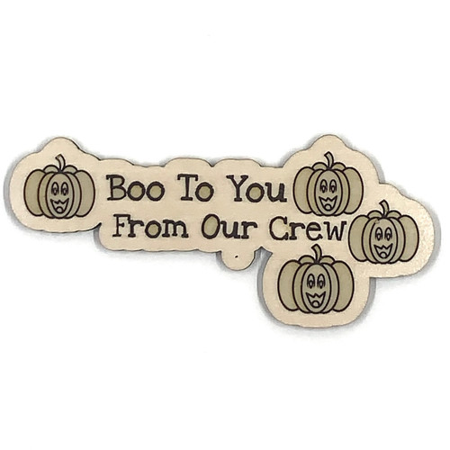 Boo To You From Our Pumpkin Crew Wooden Embellishment