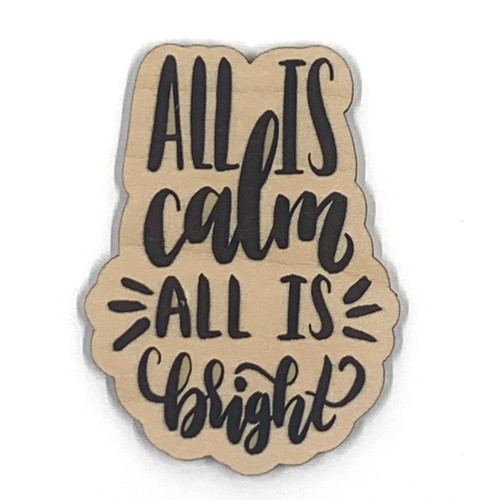 All Is Calm All Is Bright Wooden Embellishment